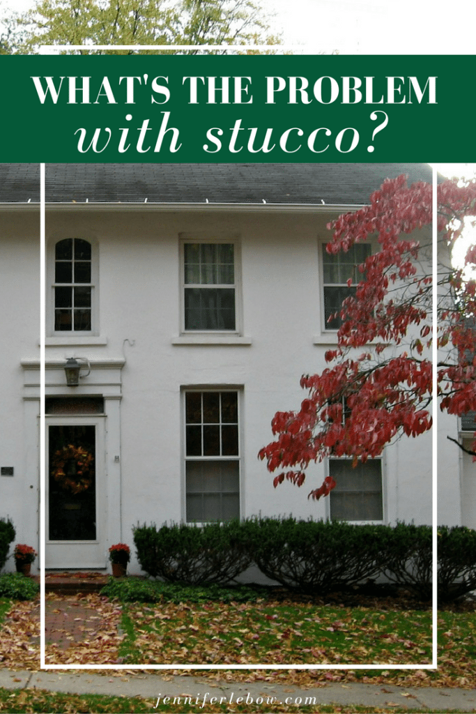 What's the problem with stucco?