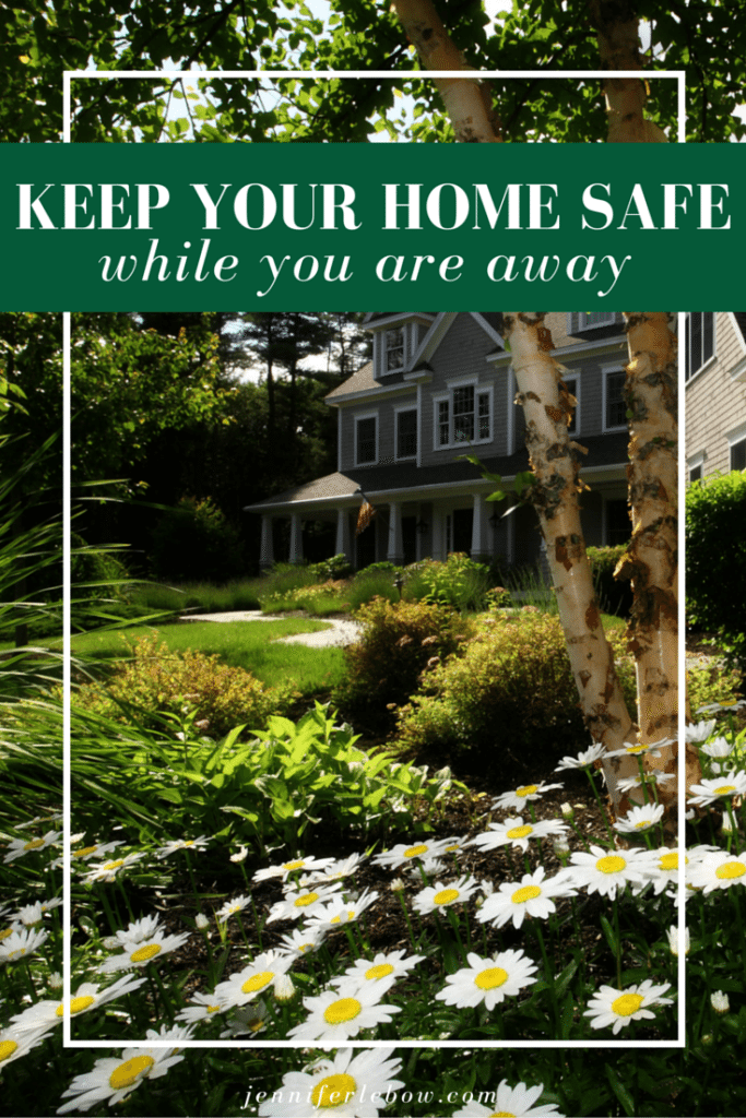 Keep Your Home Safe While You Are Away