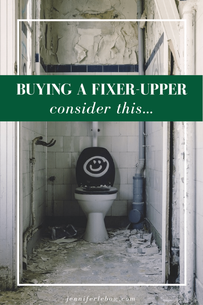 Thinking about buying a fixer-upper?
