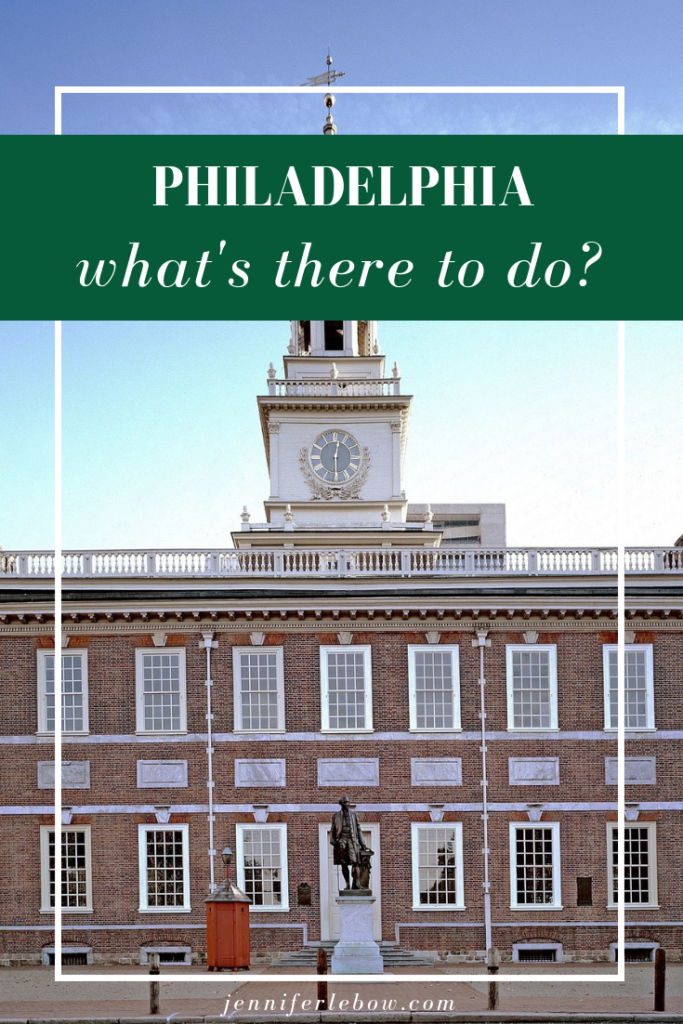 What to do in Philadelphia