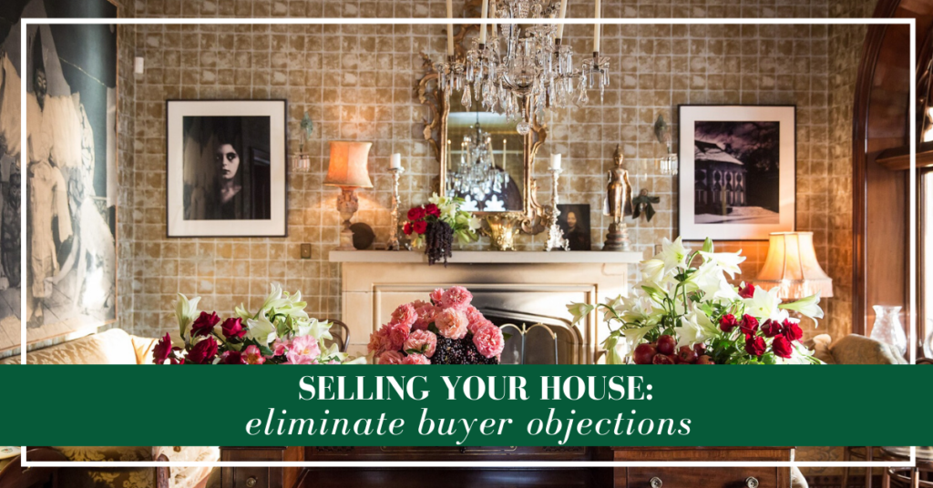 Eliminating buyers' objections when selling your house
